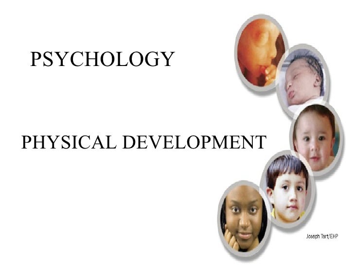 PSYCHOLOGY PHYSICAL DEVELOPMENT