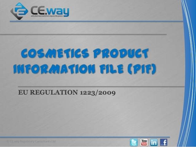 EU REGULATION 1223/2009© CE.way Regulatory Consultants Ltd