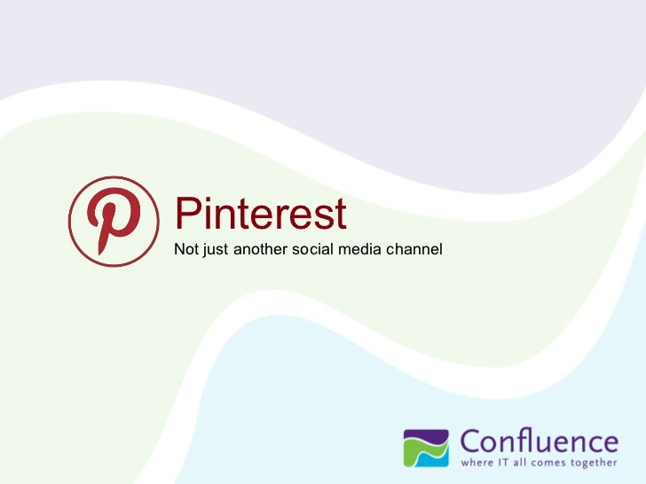 PinterestNot just another social media channel