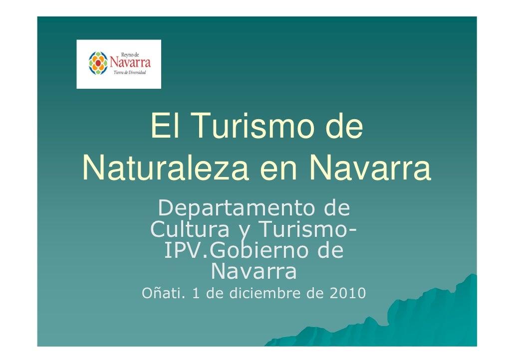 El Turismo deNaturaleza en Navarra    Departamento de    Cultura y Turismo-     IPV.Gobierno de         Navarra   Oñati. 1...