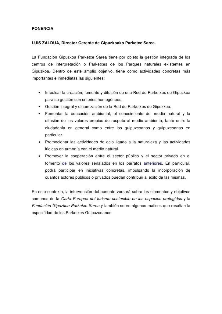PONENCIALUIS ZALDUA, Director Gerente de Gipuzkoako Parketxe Sarea.La Fundación Gipuzkoa Parketxe Sarea tiene por objeto l...
