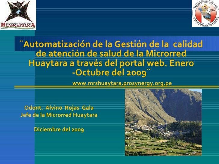 ¨Automatización de la Gestión de la  calidad de atención de salud de la Microrred Huaytara a través del portal web. Enero ...