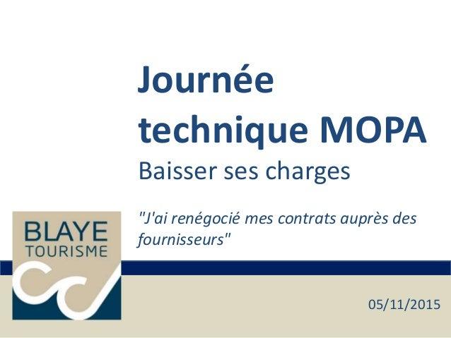 """Journée technique MOPA Baisser ses charges """"J'ai renégocié mes contrats auprès des fournisseurs"""" 05/11/2015"""