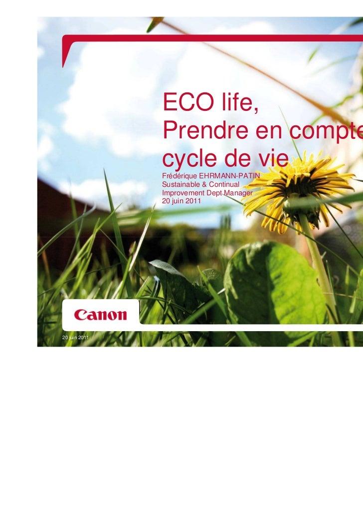 ECO life,               Prendre en compte le               cycle de vie               Frédérique EHRMANN-PATIN            ...