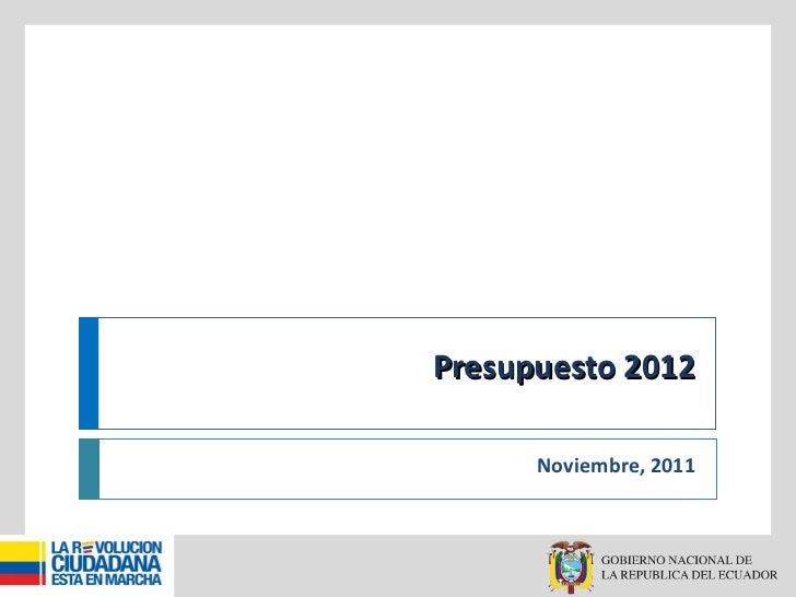 Presupuesto 2012 Noviembre, 2011