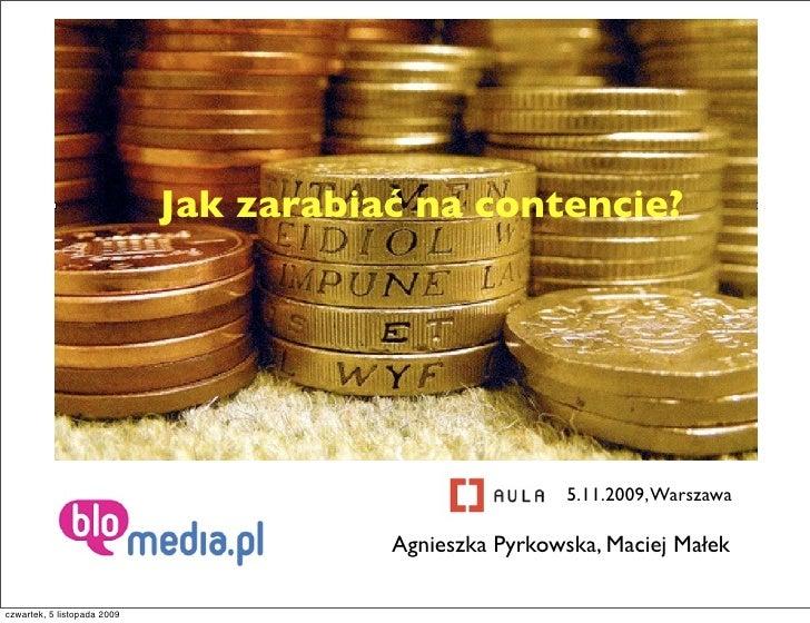 Jak zarabiać na contencie?                                                              5.11.2009, Warszawa               ...