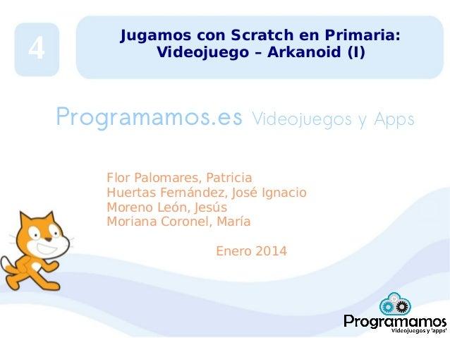 4  Jugamos con Scratch en Primaria: Videojuego – Arkanoid (I)  Programamos.es  Videojuegos y Apps  Flor Palomares, Patrici...