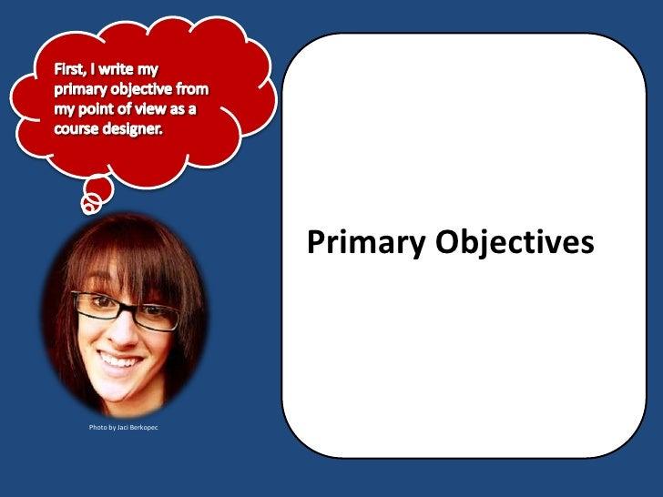 Primary Objectives    Photo by Jaci Berkopec
