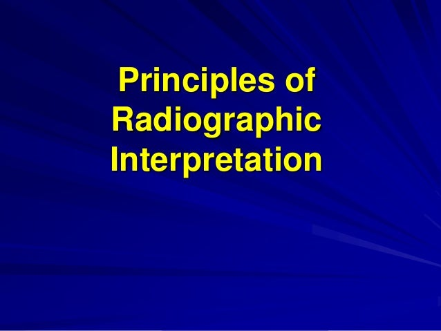 Principles of Radiographic Interpretation