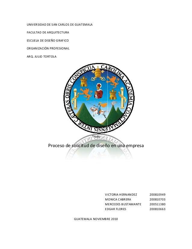 UNIVERSIDADDESAANCARLOSDDEGUATEMALLA FACULTTADDEARQUUITECTURA ESCUELADEDISEÑOOGRAFICO ORGANNIZACIÓNPROOFESIO...