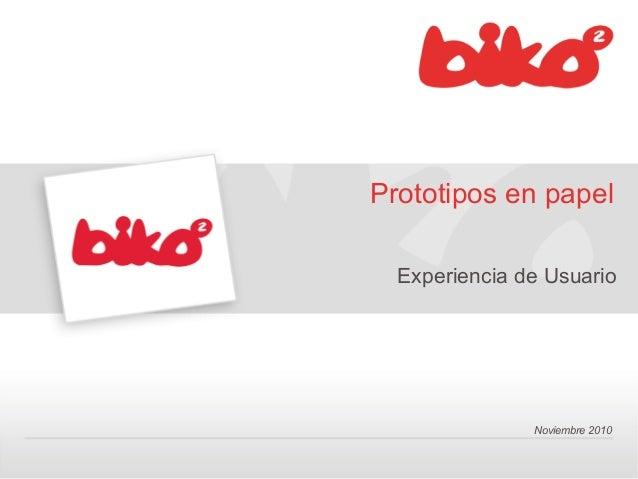 Noviembre 2010 Prototipos en papel Experiencia de Usuario