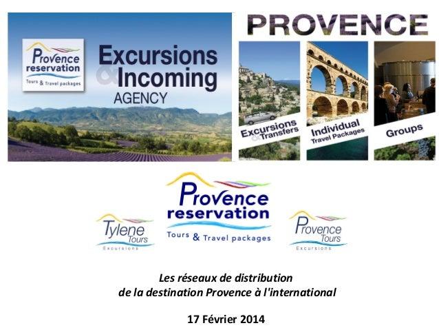 Les réseaux de distribution de la destination Provence à l'international 17 Février 2014