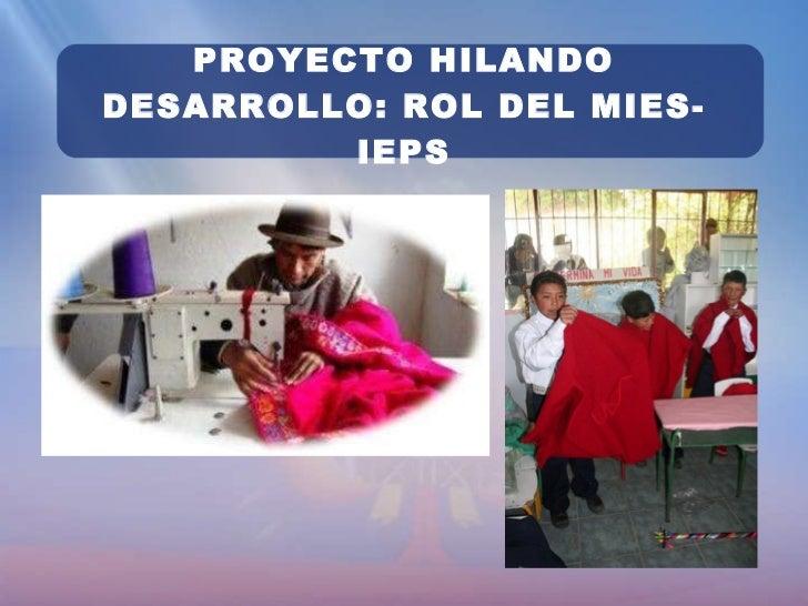 PROYECTO HILANDO DESARROLLO: ROL DEL MIES-IEPS