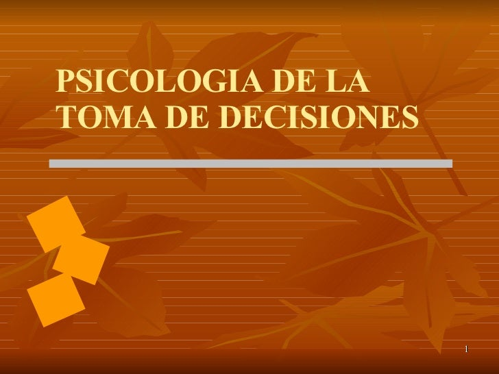 PSICOLOGIA DE LA TOMA DE DECISIONES