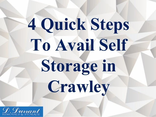 4 Quick Steps To Avail Self Storage in Crawley