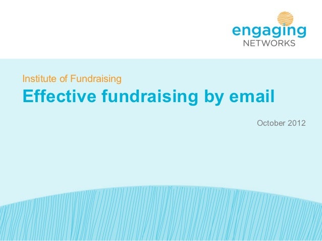 Institute of FundraisingEffective fundraising by email                           October 2012