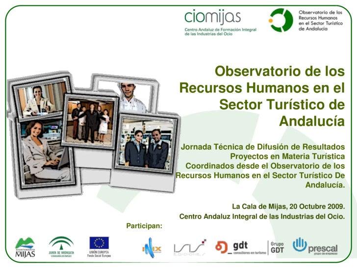 Observatorio de los Recursos Humanos en el Sector Turístico de Andalucía<br />Jornada Técnica de Difusión de Resultados <b...