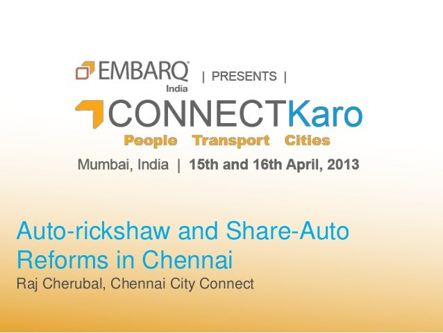 Auto-rickshaw and Share-AutoReforms in ChennaiRaj Cherubal, Chennai City Connect