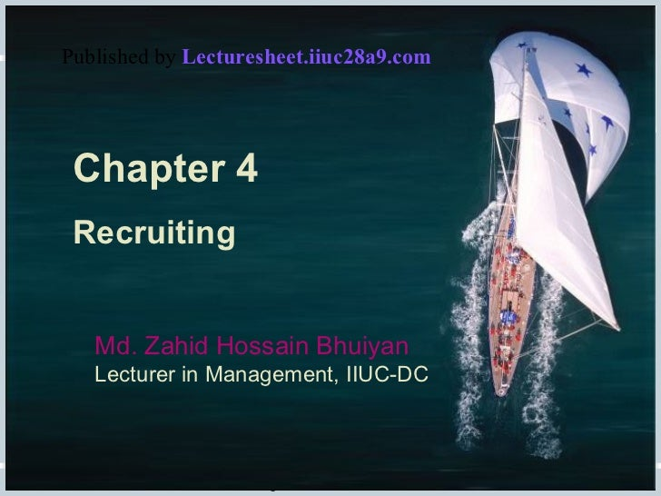 Fundamentals of Human Resource Management, 10/e, DeCenzo/Robbins Chapter 6, slide  Chapter 4 Recruiting Md. Zahid Hossain ...