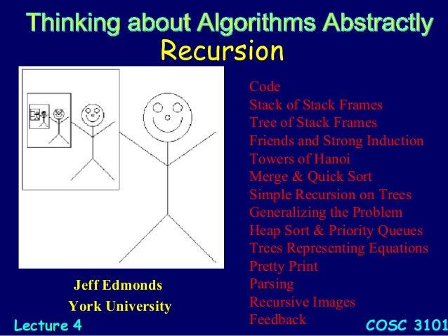 Recursion Jeff Edmonds York University COSC 3101LectureLecture 44 Code Stack of Stack Frames Tree of Stack Frames Friends ...