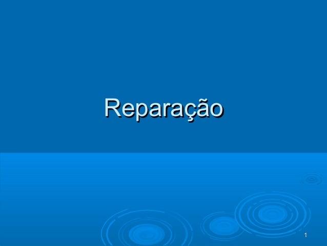 11 ReparaçãoReparação