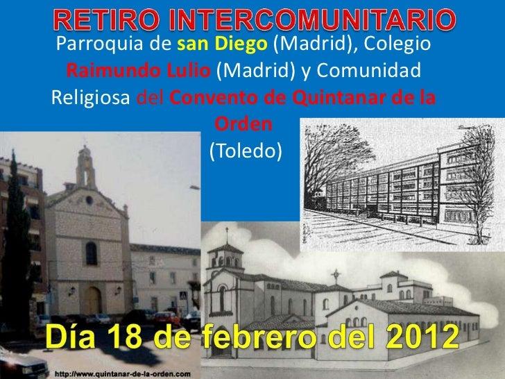 Parroquia de san Diego (Madrid), Colegio Raimundo Lulio (Madrid) y ComunidadReligiosa del Convento de Quintanar de la     ...