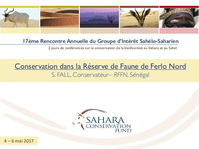 17ème Rencontre Annuelle du Groupe d'Intérêt Sahélo-Saharien 2 jours de conférences sur la conservation de la biodiversité...