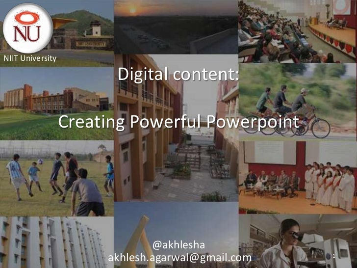 NIIT University                        Digital content:                  Creating Powerful Powerpoint                     ...