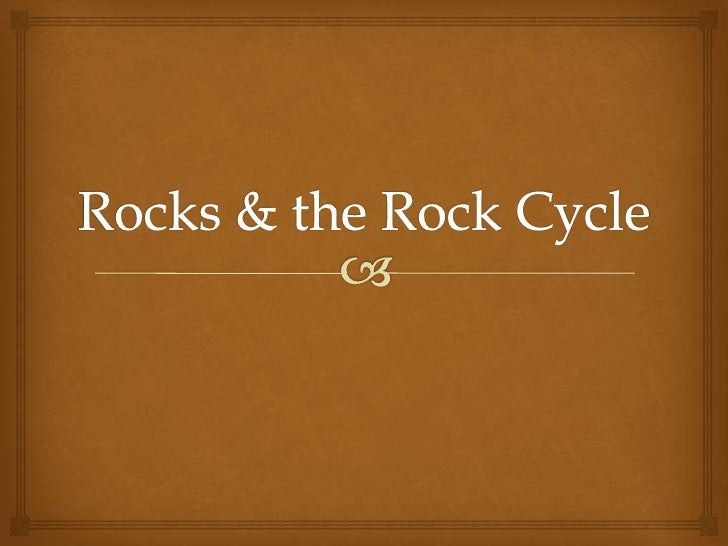 Rocks & the Rock Cycle<br />