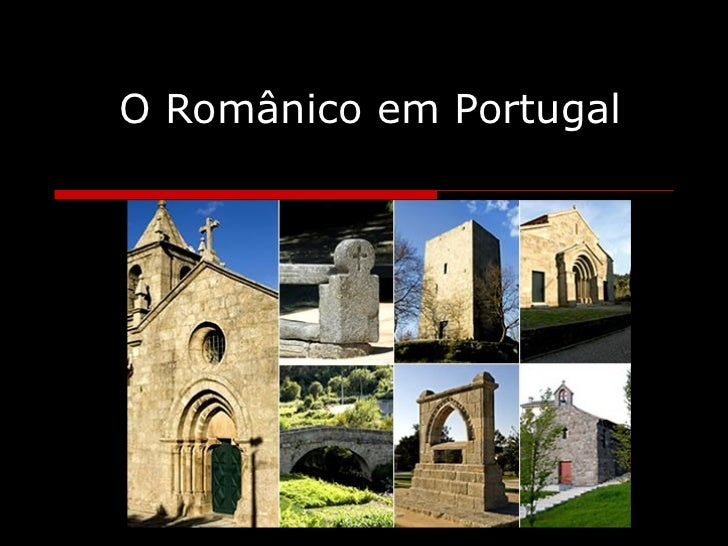 O Românico em Portugal O Românico em Portugal