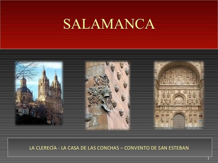 SALAMANCA LA CLERECÍA - LA CASA DE LAS CONCHAS – CONVENTO DE SAN ESTEBAN