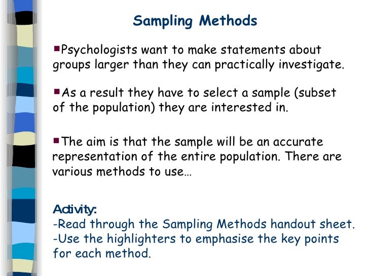 what is a sampling method in research Two general approaches to sampling are used in social science research with probability sampling , all elements (eg, persons, households) in the population have some opportunity of being included in the sample, and the mathematical probability that any one of them will be selected can be calculated.
