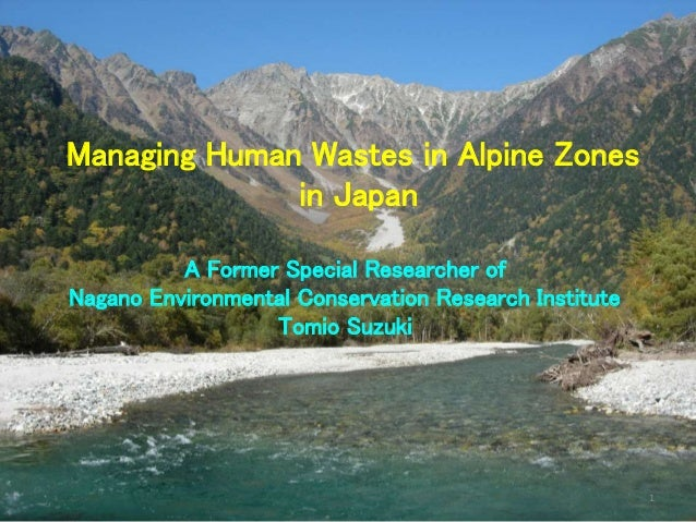 Managing Human Wastes in Alpine Zones in Japan A Former Special Researcher of Nagano Environmental Conservation Research I...
