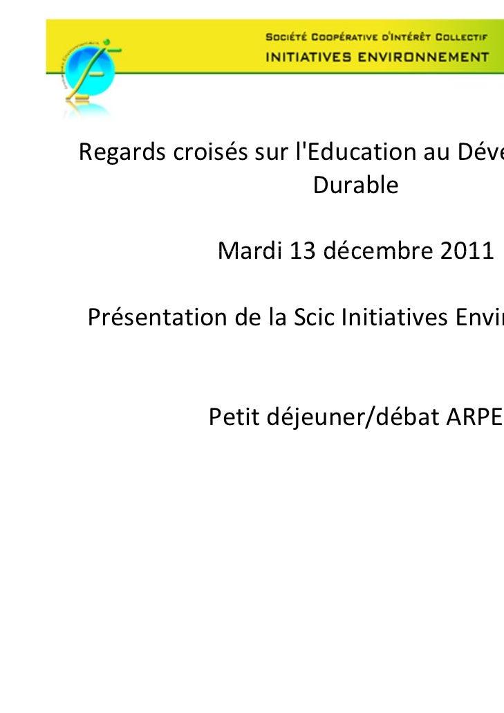 RegardscroiséssurlEducationauDéveloppement                      Durable            Mardi13décembre2011           ...