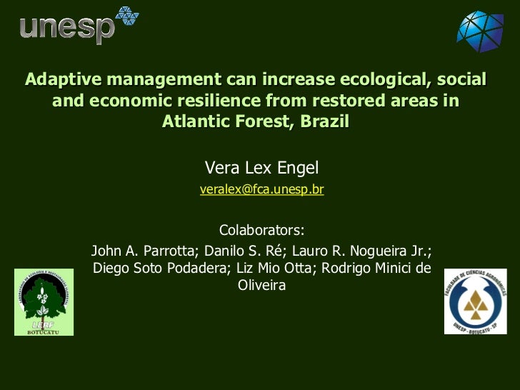 Adaptive management can increase ecological, social  and economic resilience from restored areas in              Atlantic ...