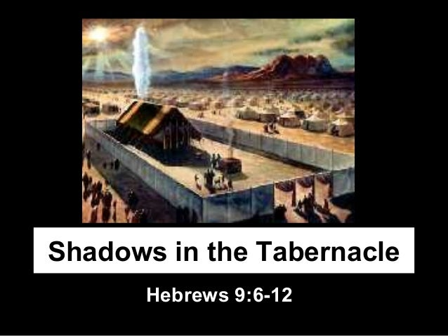 Shadows in the Tabernacle Hebrews 9:6-12