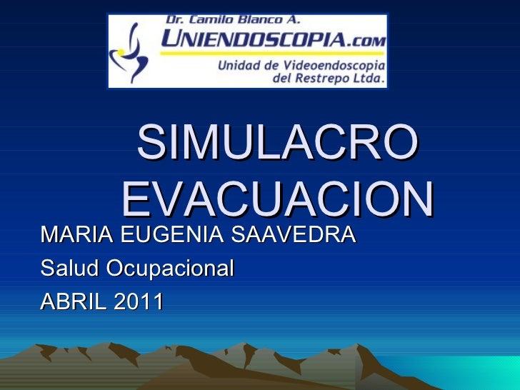 SIMULACRO EVACUACION MARIA EUGENIA SAAVEDRA Salud Ocupacional ABRIL 2011