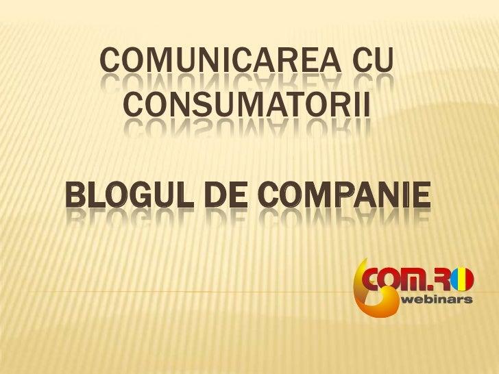 COMUNICAREA CU CONSUMATORIIBLOGUL DE COMPANIE<br />