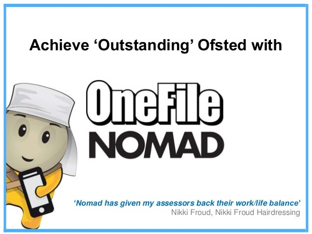Achieve 'Outstanding' Ofsted with 'Nomad has given my assessors back their work/life balance' Nikki Froud, Nikki Froud Hai...