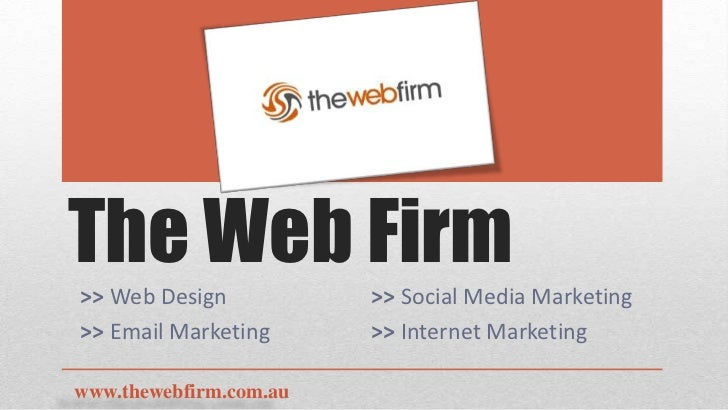 The Web Firm>> Web Design           >> Social Media Marketing>> Email Marketing      >> Internet Marketingwww.thewebfirm.c...