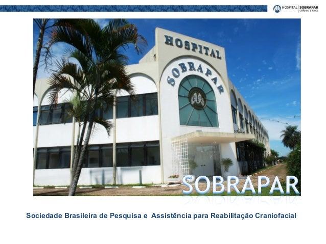 Sociedade Brasileira de Pesquisa e Assistência para Reabilitação Craniofacial