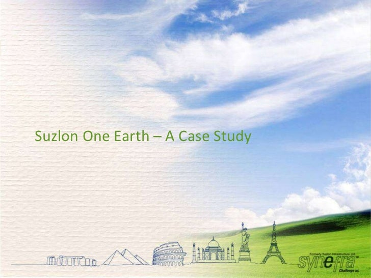 suzlon case analysis Once the darling of stock markets, wind turbine maker suzlon energy ltd fell into bad times during the global economic crisis and had been struggling ever since now, the debt-laden and loss-making firm is showing signs of revival the pune-based company turned both ebitda (earnings before interest.