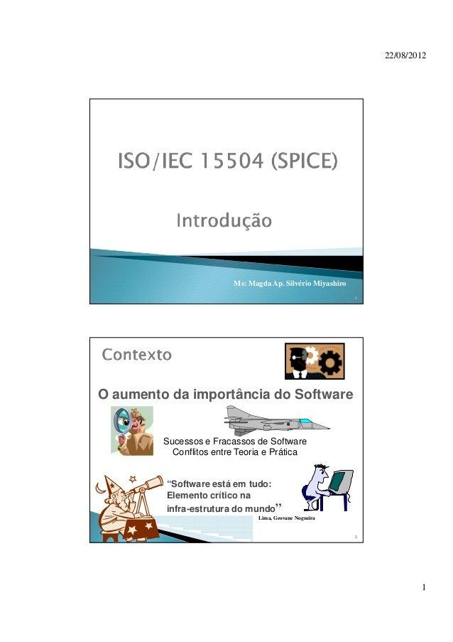 """22/08/2012 1 1 Ms: Magda Ap. Silvério Miyashiro 2 O aumento da importância do Software """"Software está em tudo: Elemento cr..."""