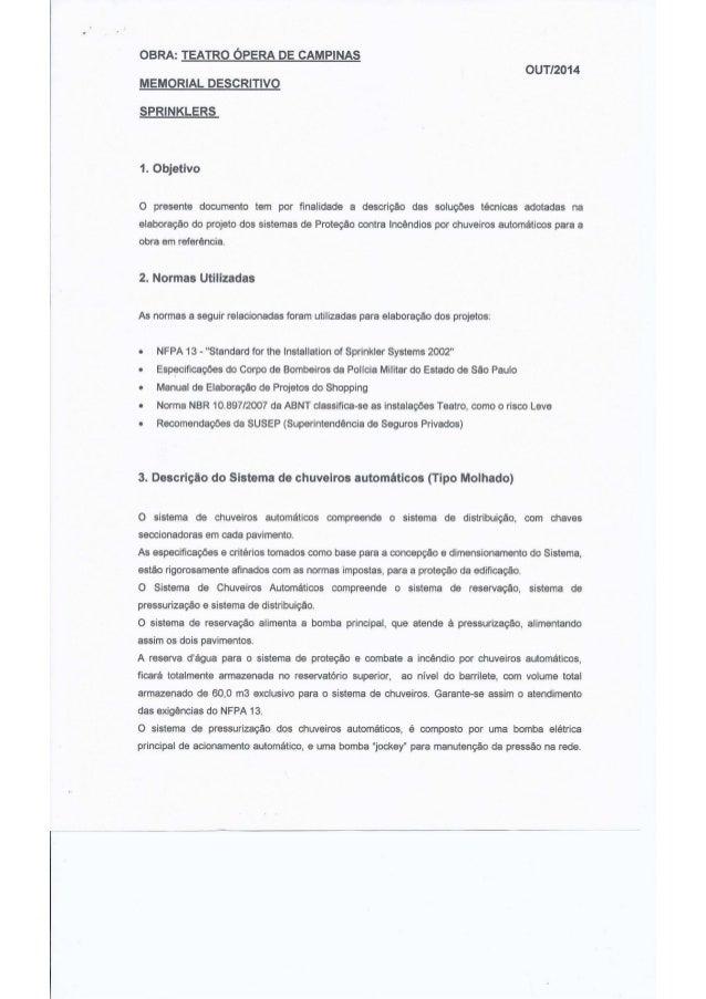 OBRA:  TEATRO ÓPERA DE CAMPINAS OUTl2014 MEMORIAL DESCRITIVO  SPRINKLERS  1. Objetivo  O presente documento tem por tinali...
