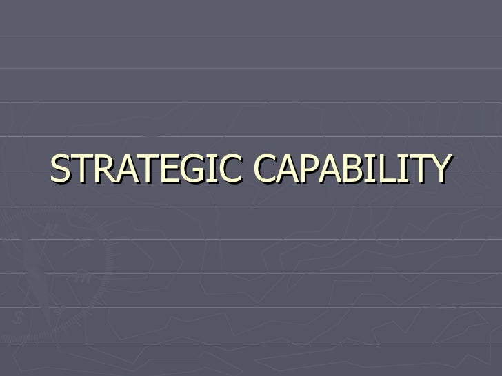 STRATEGIC CAPABILITY