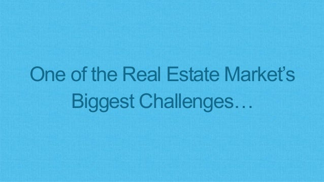 One of the Real Estate Market's Biggest Challenges…