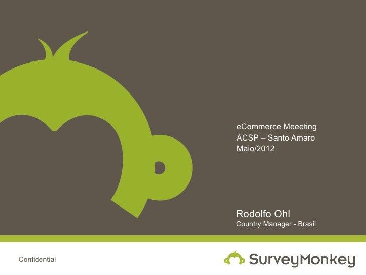 eCommerce Meeeting               ACSP – Santo Amaro               Maio/2012               Rodolfo Ohl               Countr...