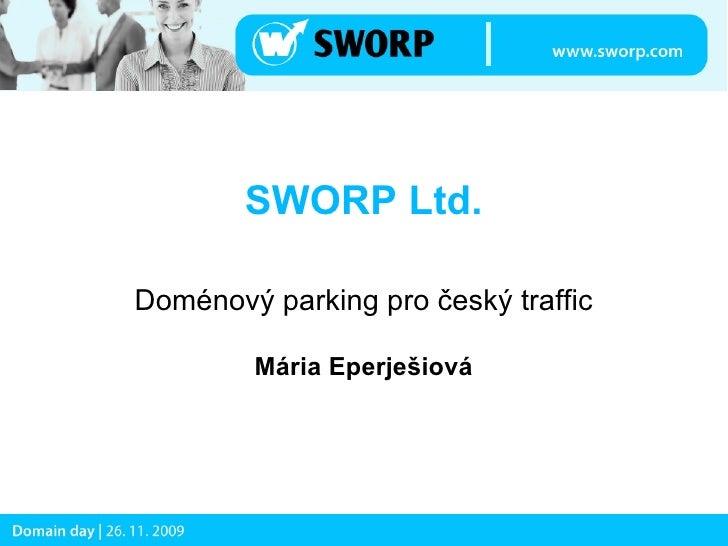 SWORP Ltd.  Doménový parking pro český traffic          Mária Eperješiová