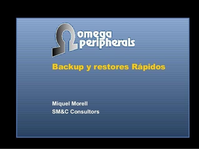 Backup y restores Rápidos Miquel Morell SM&C Consultors