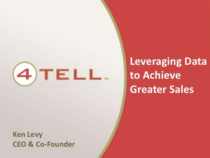 Leveraging Data to Achieve Greater Sales<br />Ken Levy CEO & Co-Founder<br />